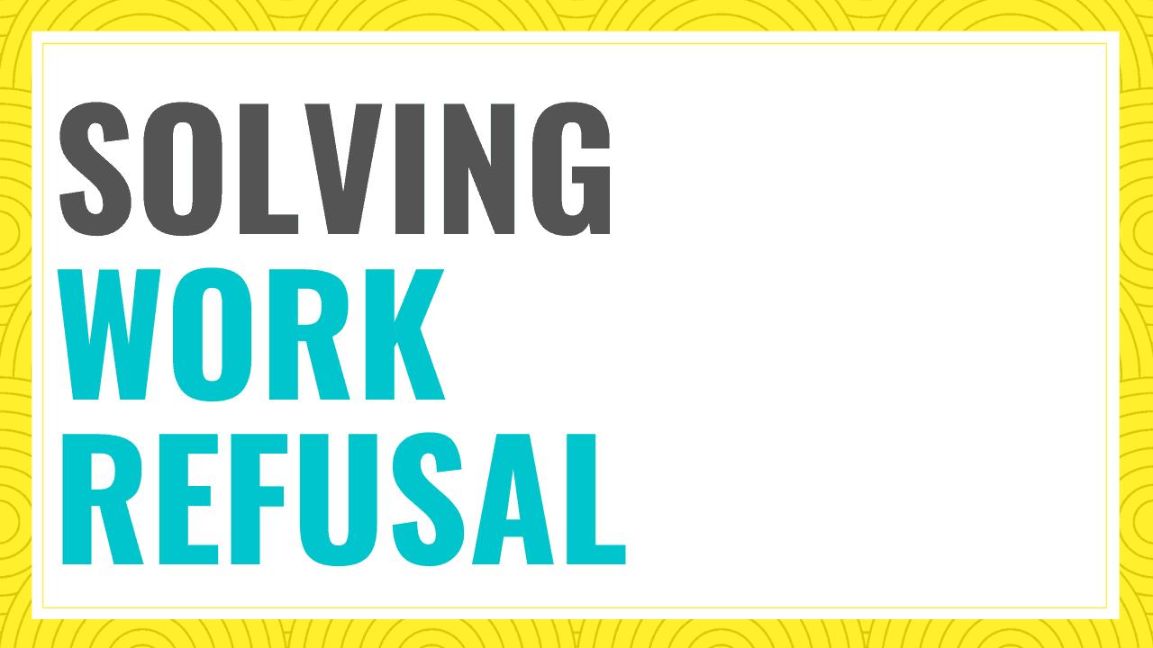 Log in to the Solving Work Refusal workshop